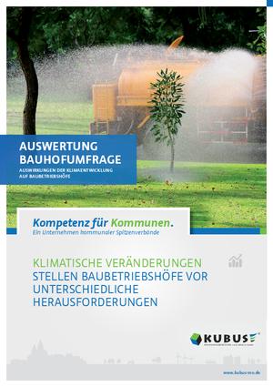 Das Bild zeigt den Bericht zur Auswertung der Bauumfrage zu den Auswirkungen des Klimawandels auf Baubetriebshöfe.